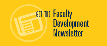 Get the Faculty Development newsletter